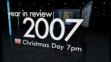 Year in Review – Sky News Promo 2007