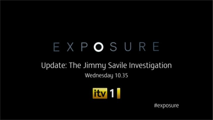ITV1 to broadcast 'Exposure' update on Jimmy Savile Investigation..